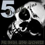 5DeadlySinsForSocialMediaManagers
