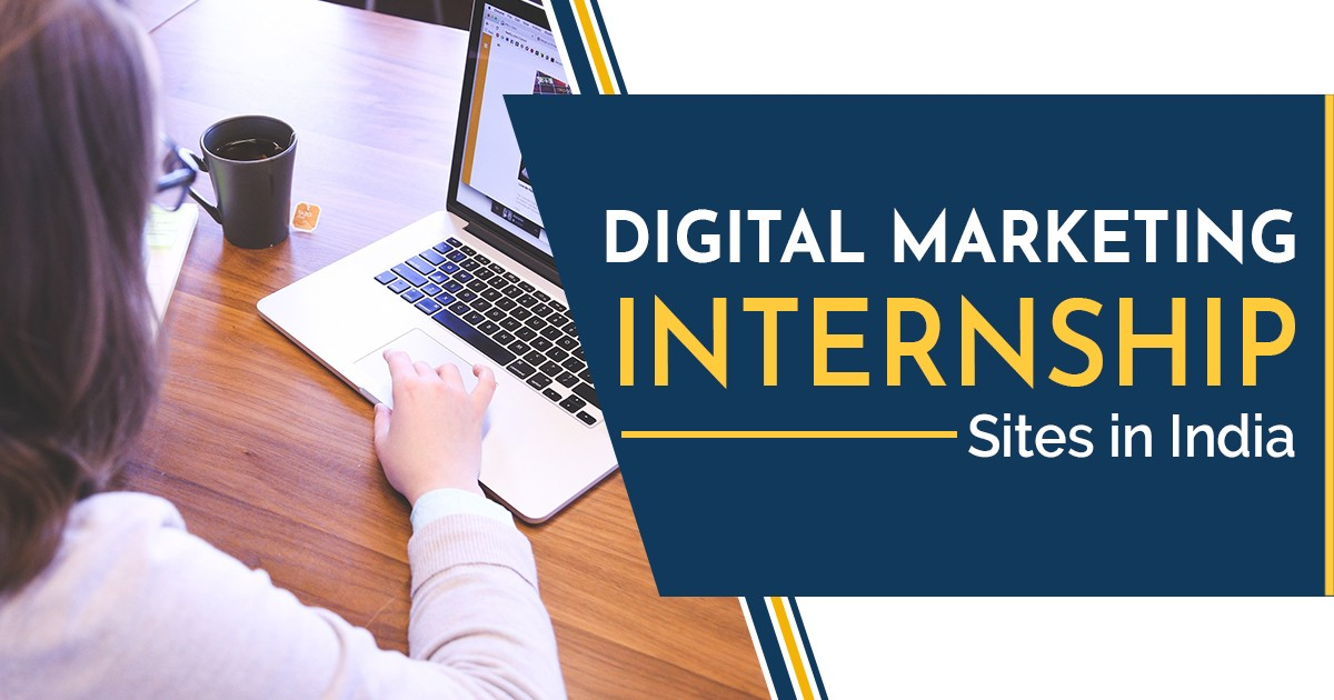 Top 8 Digital Marketing Internship Sites In India