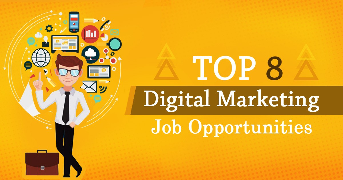Top 8 Digital Marketing Job Opportunities