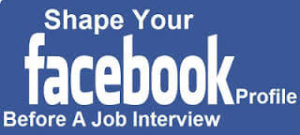 Facebook polishing before job interview