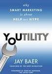 Youtility Why Smart Marketing Is About Help Not Hype by Jay Baer