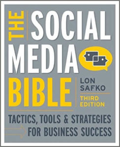 The Social Media Bible Tactics, Tools, & Strategies for Business Success