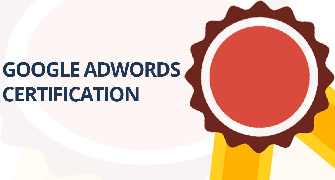 Google AdWords Certification: Become Google AdWords Certified ...