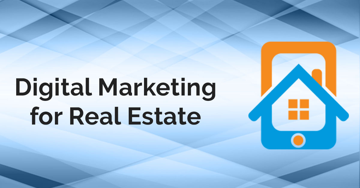 Digital Marketing for Real Estate: A Complete Guide