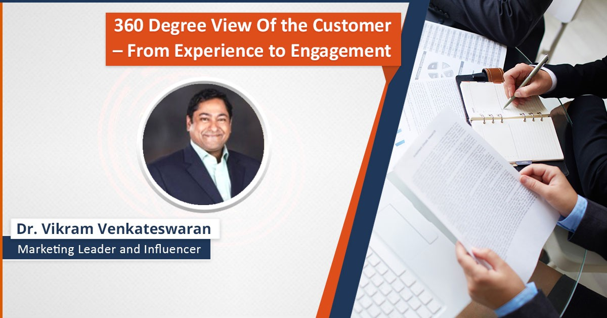 Webinar Recording: 360 Degree View Of the Customer – From Experience to Engagement