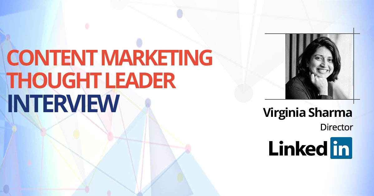 Interview with Virginia Sharma, LinkedIn Marketing Solutions, Director, India