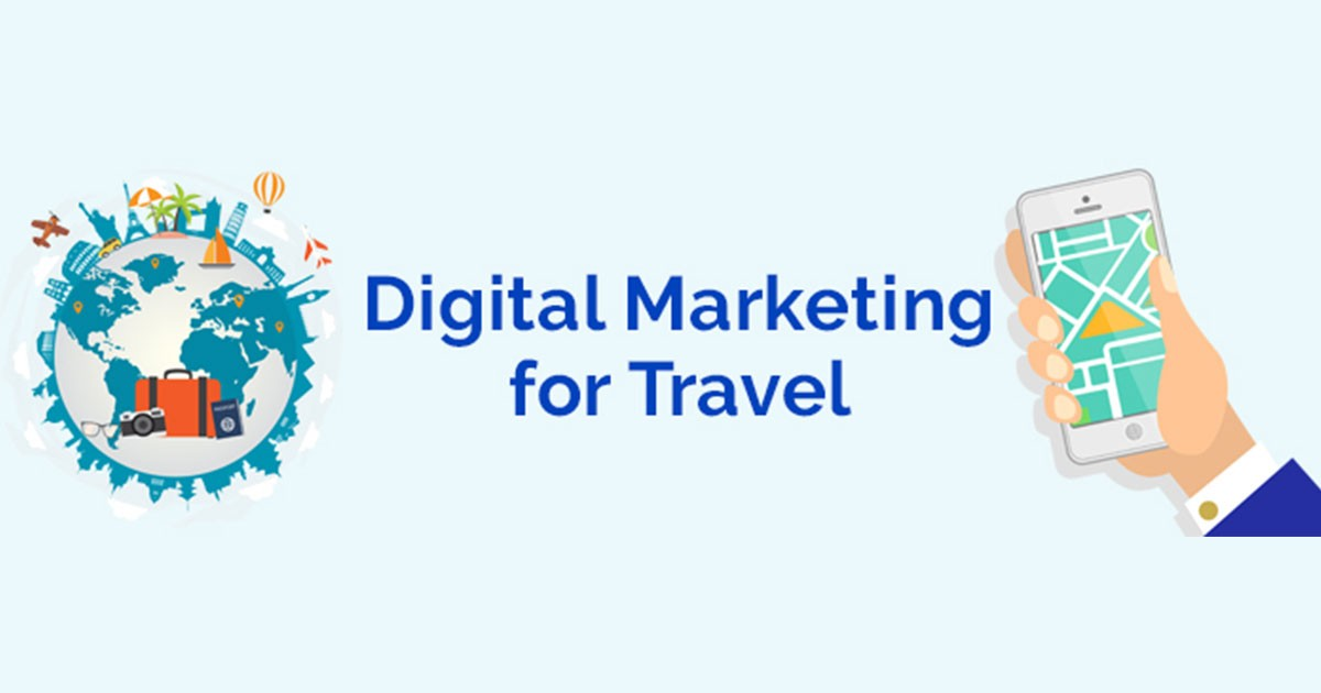 Digital Marketing for Travel Industry: A Complete Guide