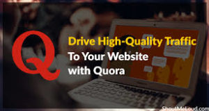 Drive Traffic to the Website with Quora