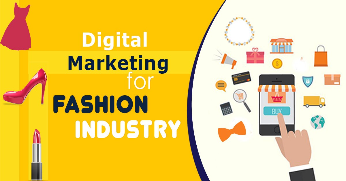 Digital Marketing For Fashion Industry The Ultimate Guide