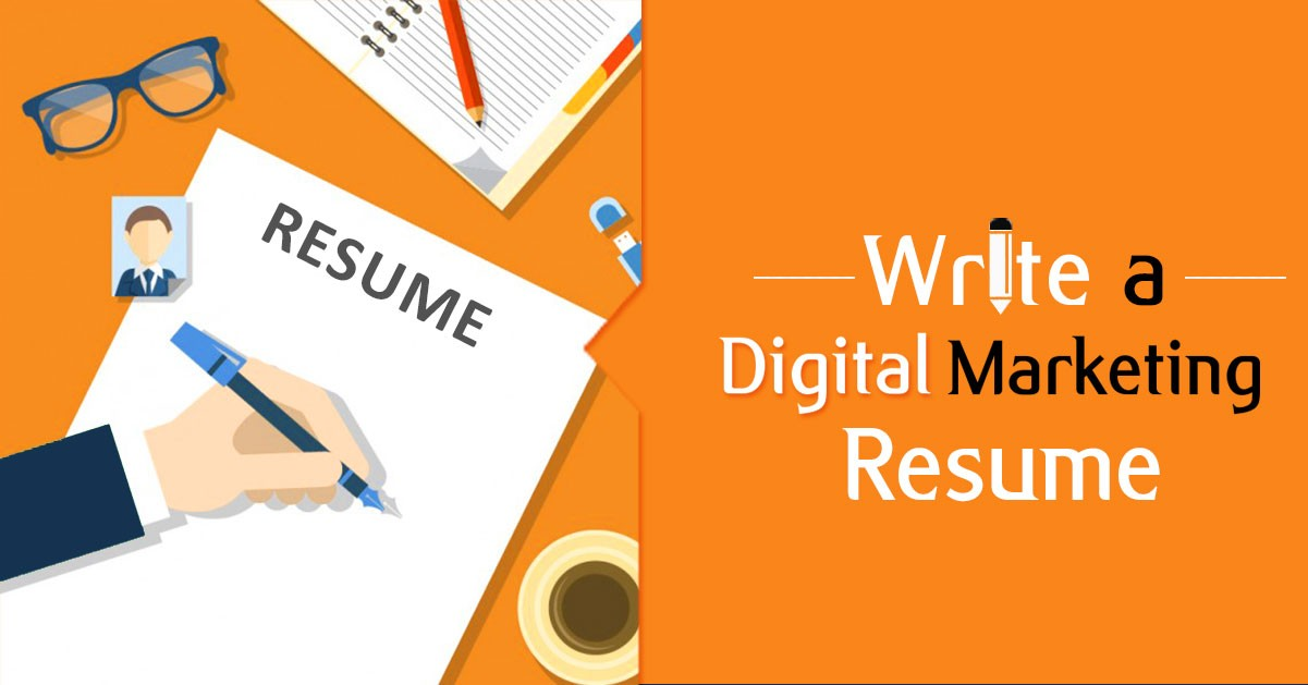 How to Write a Digital Marketing Resume: From Basics to Advanced