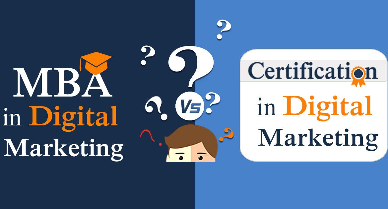 Mba In Digital Marketing Vs Digital Marketing Certification