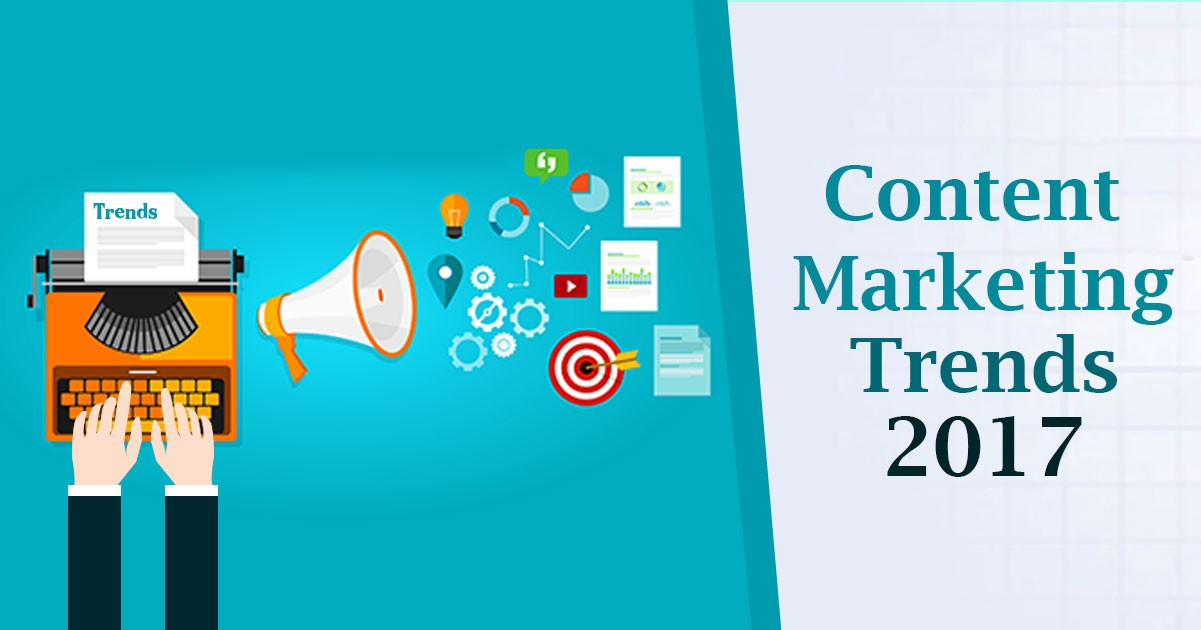 Top 3 Content Marketing Trends 2017 – What Industry Experts Expect?