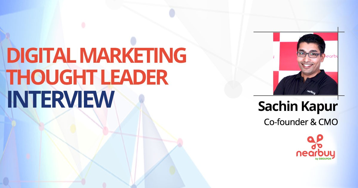 Interview with Sachin Kapur, Co-founder & CMO, Nearbuy
