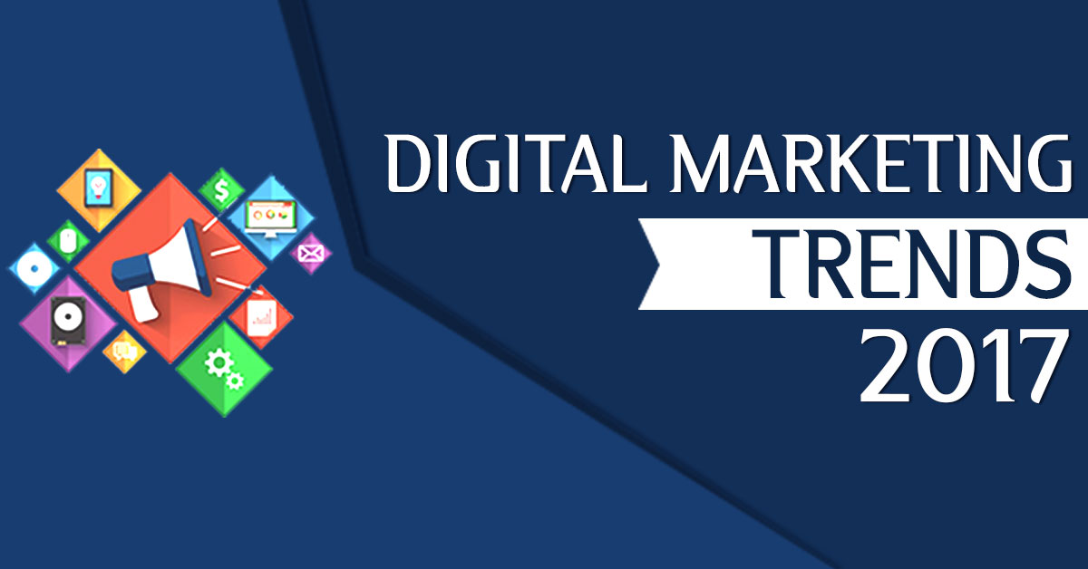 Top 3 Digital Marketing Trends 2017: What Experts Expect?