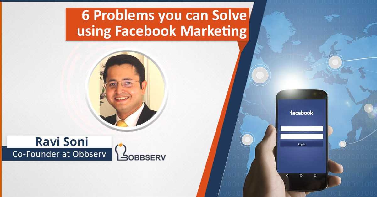 6 Problems you can Solve Using Facebook Marketing: Webinar Recording