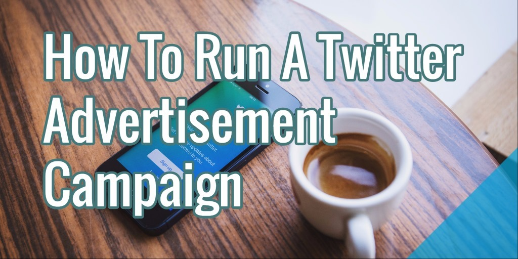 How to Run Twitter Ads & Optimize Twitter Ad Campaigns
