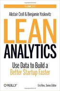 lean-analytics-by-alistair-croll-benjamin-yoskovitz
