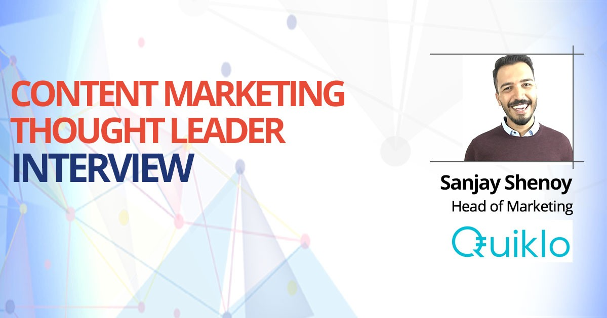 Interview with Content Marketing Expert : Sanjay Shenoy