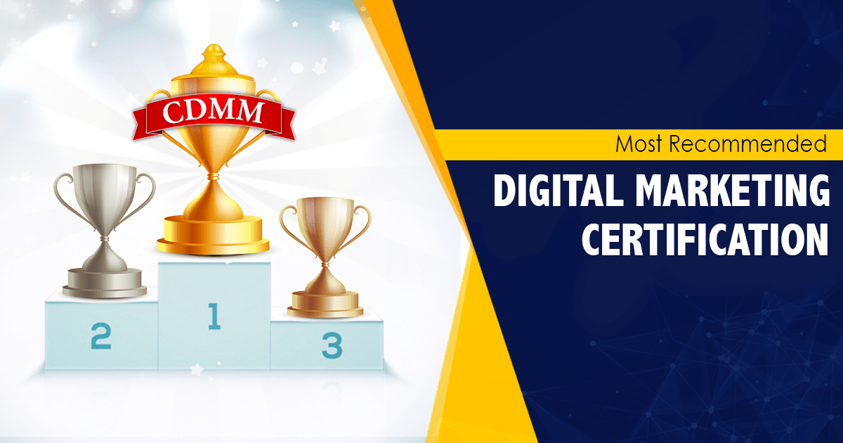 CDMM: Industry's Most Recommended Digital Marketing Certification Course