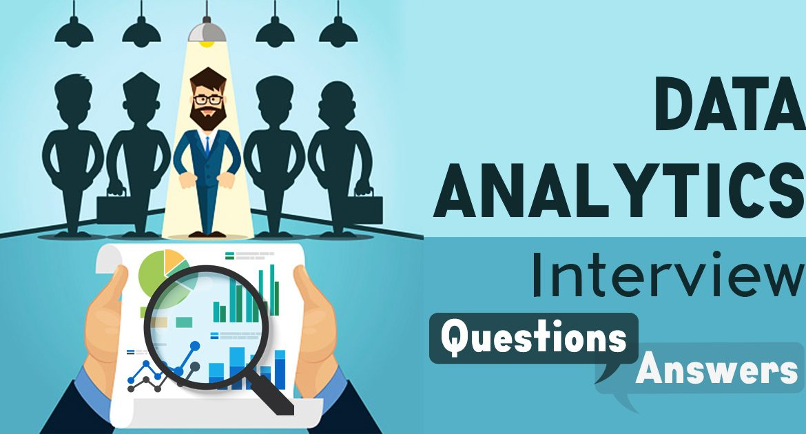 top 30 data analytics interview questions answers - Data Analyst Interview Questions And Answers