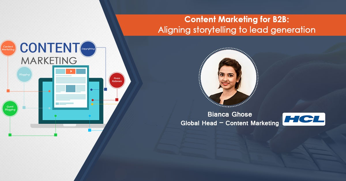 Content Marketing For B2B: Aligning Storytelling To Lead Generation – Webinar Recording
