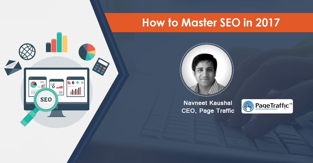 How to Master SEO in 2017: Webinar Recording