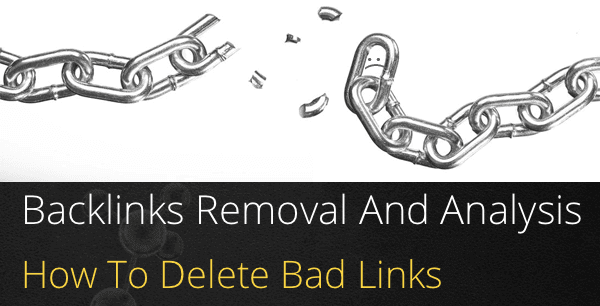 How To Remove Bad Links And Recover Your Rankings
