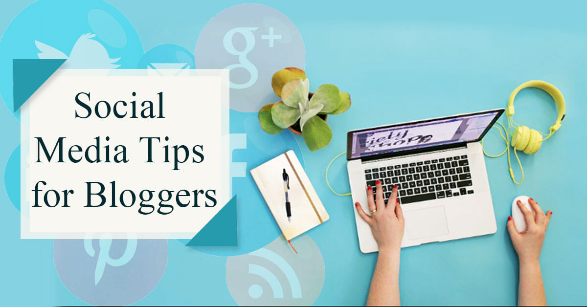 Don't Miss Out On These 9 Stellar Social Media Tips For Bloggers