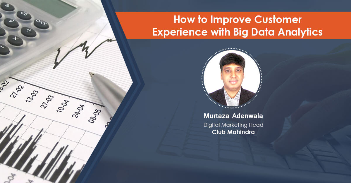 How To Improve Customer Experience With Big Data Analytics: Webinar Recording