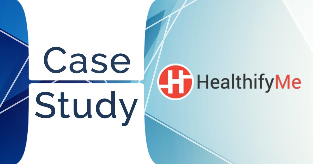 'Digital Marketing Strategies adopted by Healthifyme: Case Study'