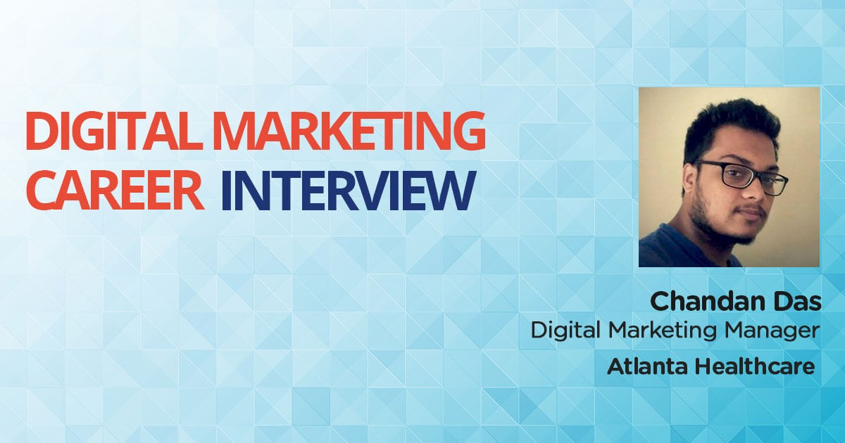 Interview with Chandan Das, a freelance Content Writer turned Digital Marketing Manager