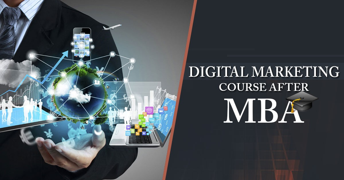 Pursue Digital Marketing Courses after MBA for better Career Opportunities