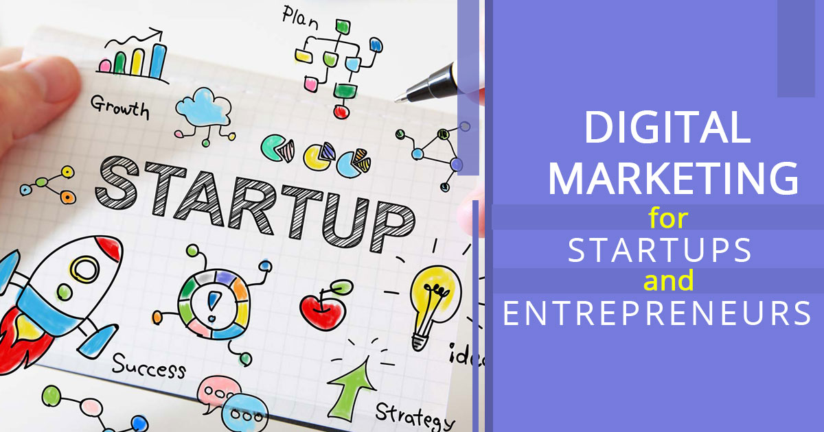 Digital Marketing for Startups & Entrepreneurs