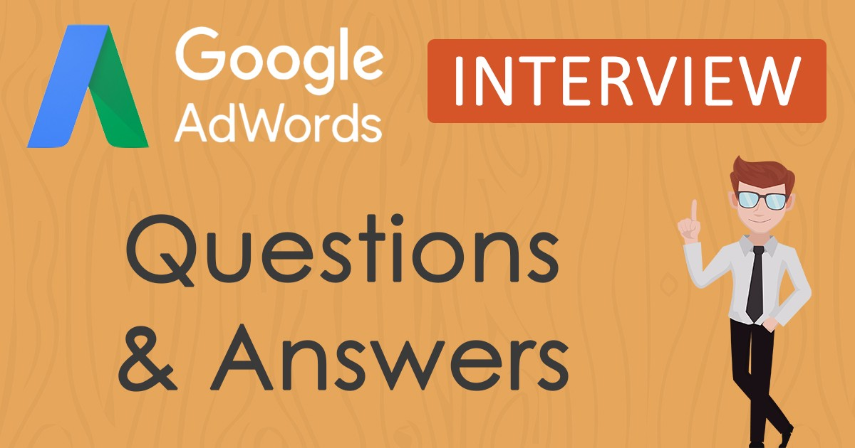 Must-Read: Top 30 Google AdWords Interview Questions & Answers