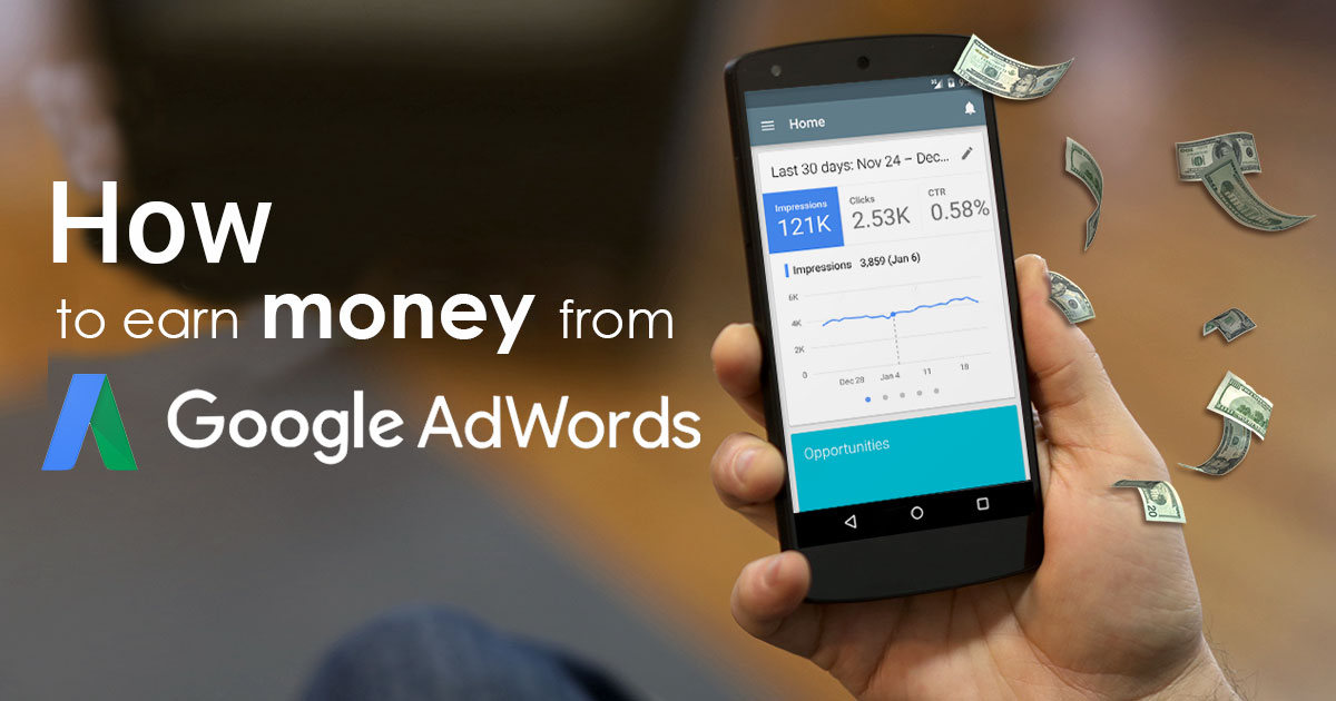 How to Earn Money from Google AdWords | Learn in 8 Steps