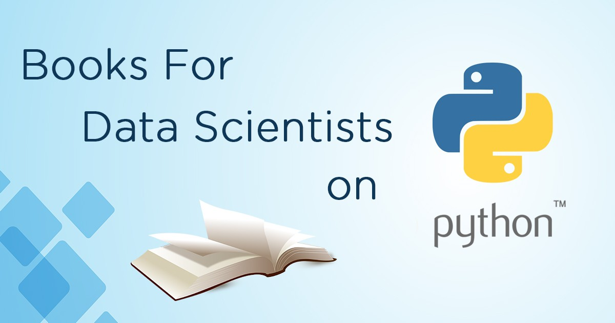 Top 12 Must Read Books for Data Scientists on Python