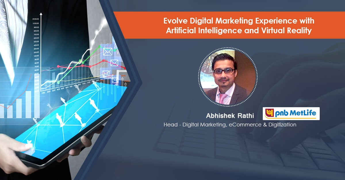 Evolve Digital Marketing Experience with Artificial Intelligence and Virtual Reality: Webinar Recording