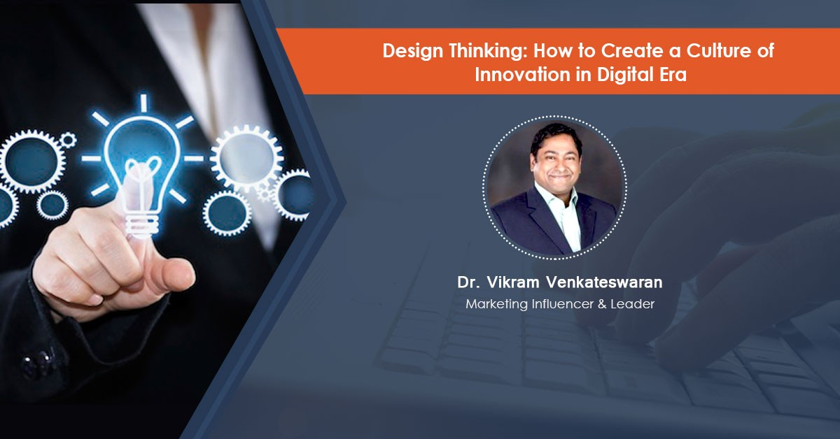 Design Thinking- How to Create a Culture of Innovation in the Digital Era: Webinar Recording