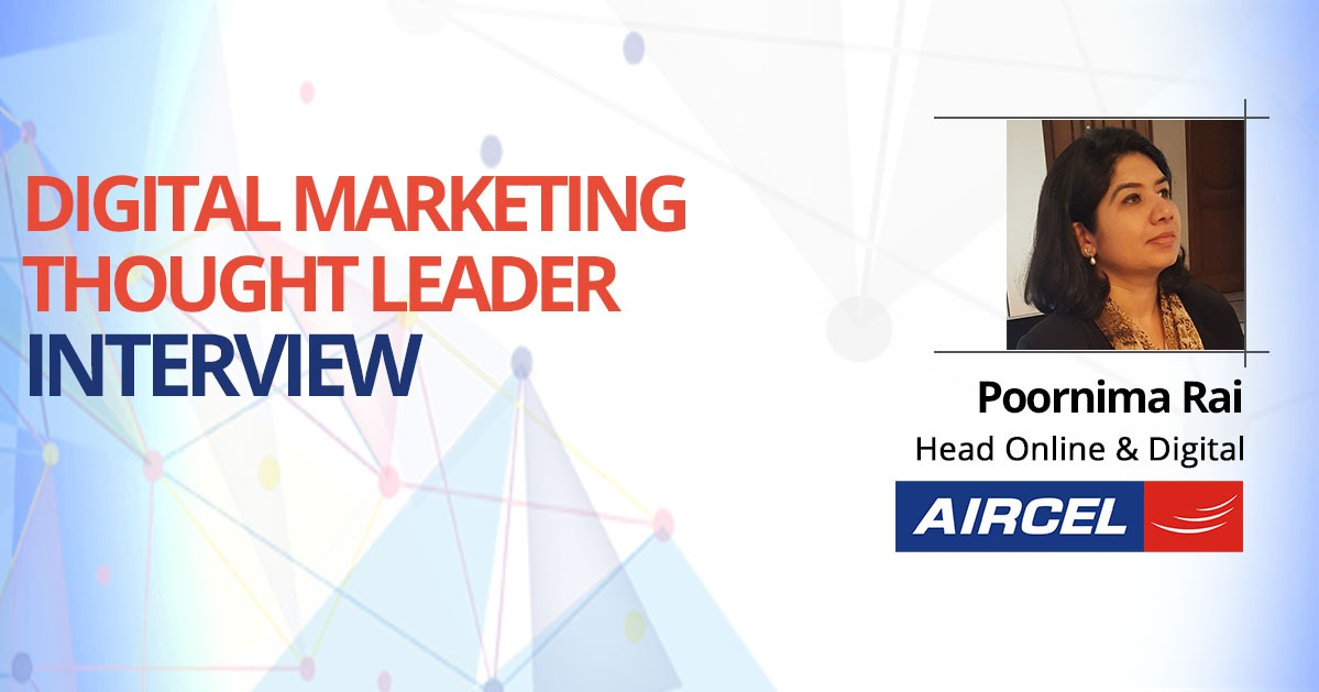 Interview with Poornima Rai, Aircel, Head – Online & Digital