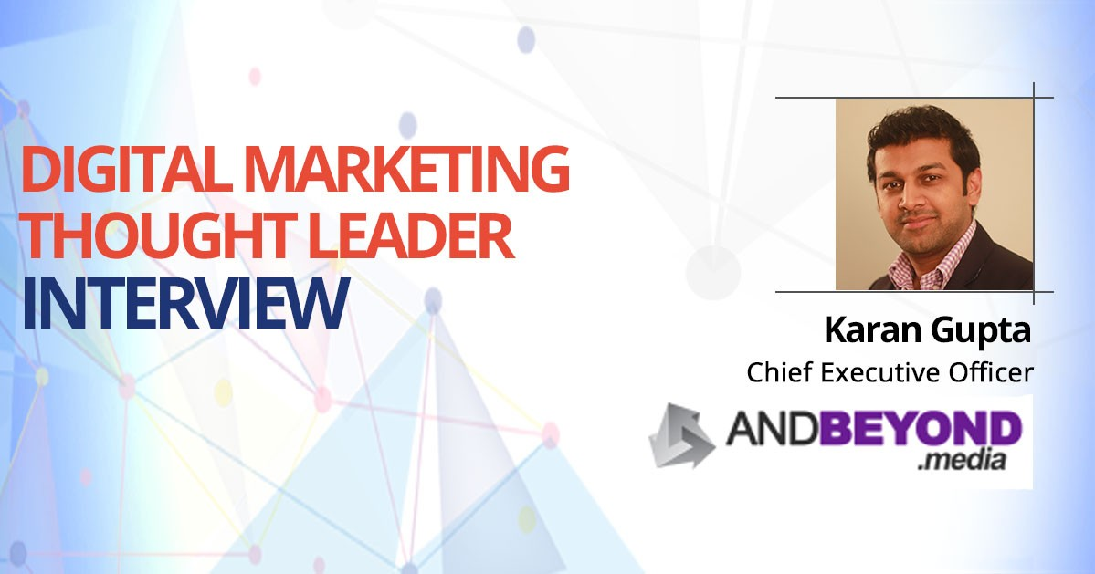 Interview with Karan Gupta, Andbeyond.media, Chief Executive Officer