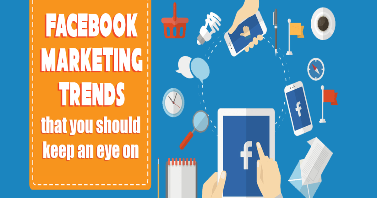 Top 10 Facebook Marketing Trends for 2017