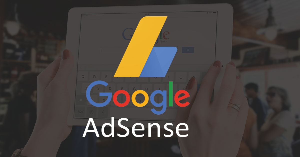 Ultimate Guide to Understand What is Google AdSense