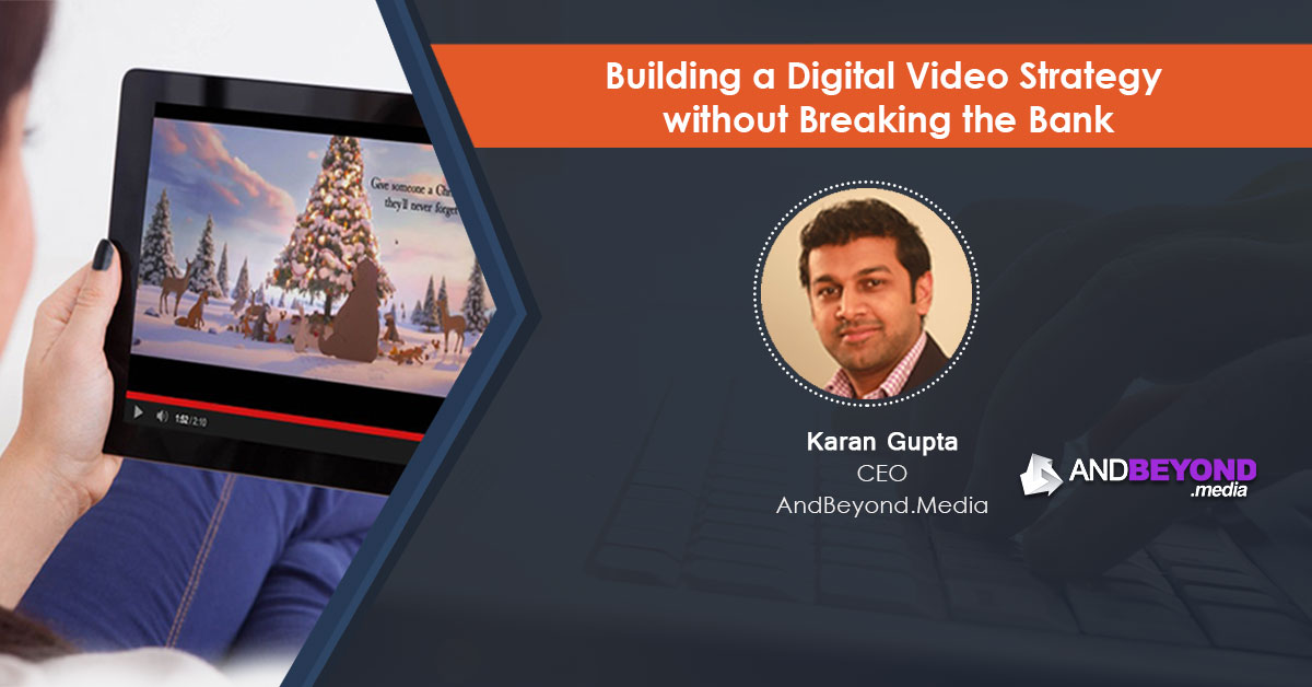 Build A Digital Video Strategy Without Breaking The Bank: Webinar Recording