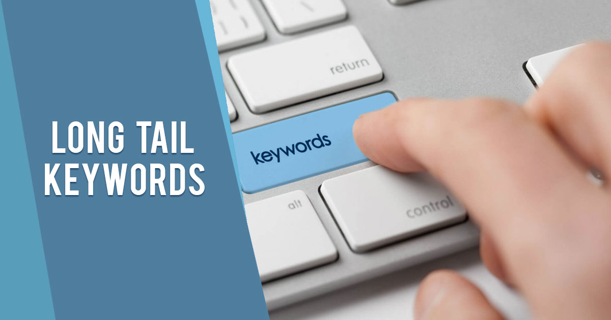 Long Tail Keywords: A Key To Rank Higher