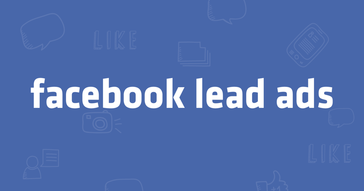 5 Parameters For Successful Lead Ads On Facebook