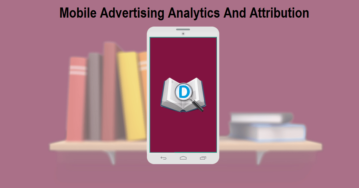 8 Tools For Mobile Advertising Analytics And Attribution