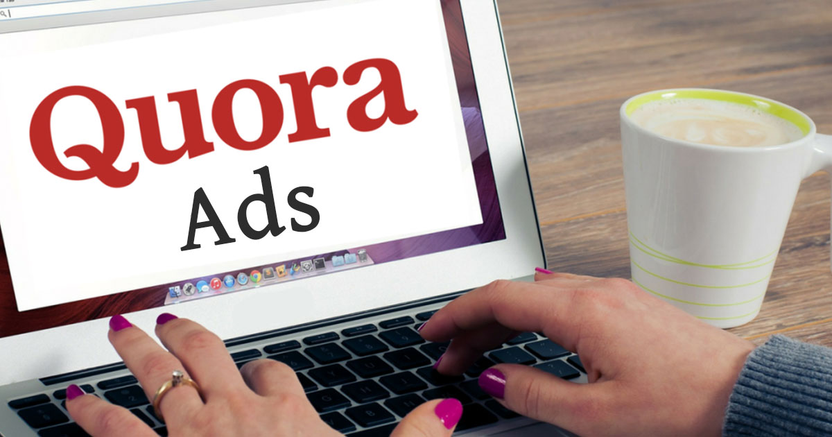 The Ultimate Guide on Quora Ads