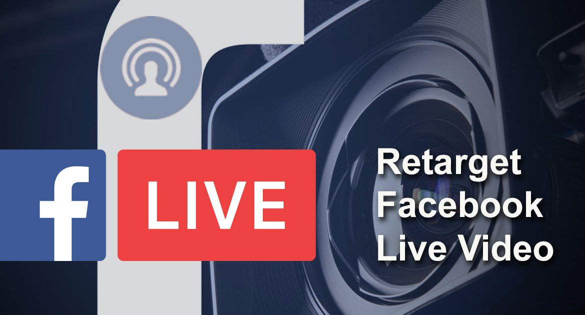 Retarget Facebook Live Video