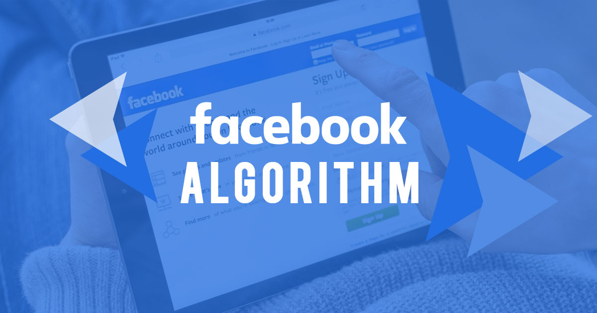 Facebook Algorithm Updates | Know how Facebook Ranks your Content