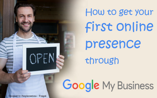 How to get your first online presence through Google My Business